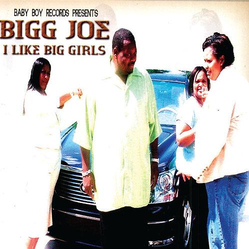 I Like Big Girls by Bigg Joe