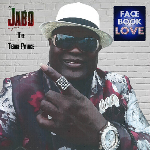 Jabo The Texas Prince-Facebook Love