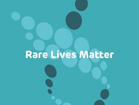 Rare Lives Matter