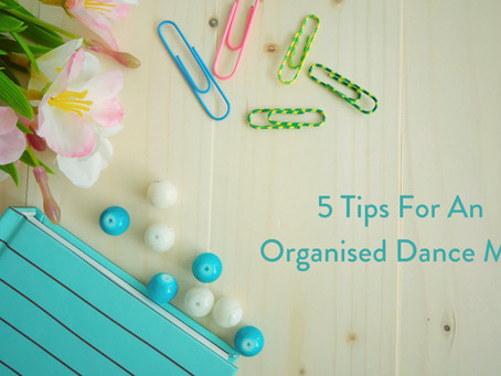 5 Things for Dance Mums Do at the Beginning of Each Month.