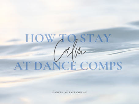 How to Stay Relaxed at Dance Comps