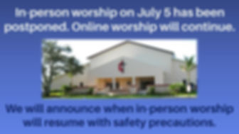 We will not have in person worship on Ju