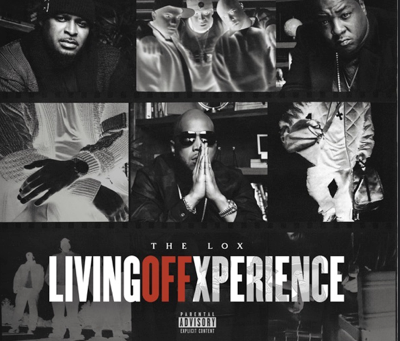 LOX- Living off Xperience [Album]