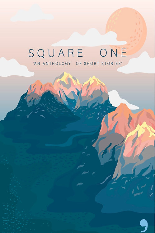 Square One- An Anthology of Short Stories