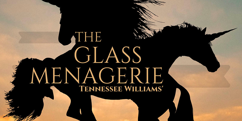 The Glass Menagerie-- June 14th 7PM
