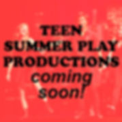 TEEN SUMMER PLAY PRODUCTIONS CAMPS squar