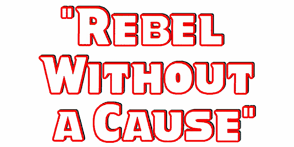 REBEL WITHOUT A CAUSE (Saturday 7pm)