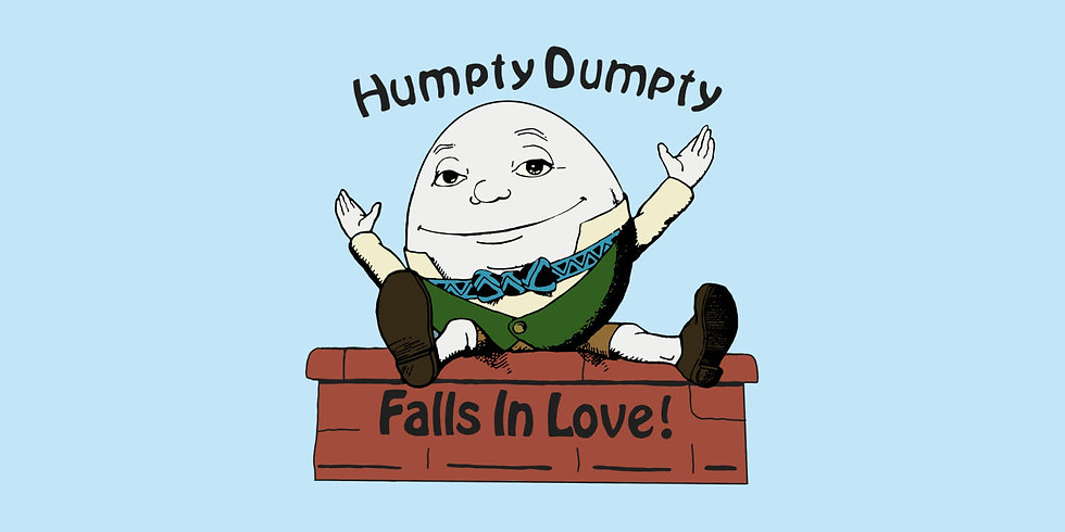 HUMPTY DUMPTY (SOLD OUT)