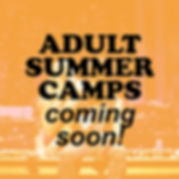 ADULT SUMMER CAMPS square flat.jpg