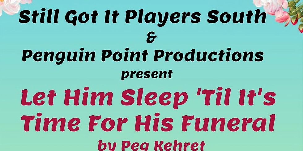 LET HIM SLEEP... & 'TIL DEATH... — Sun. Aug 25 2 PM