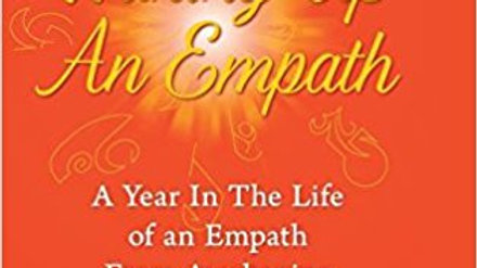 Waking Up An Empath by Kim Wuirch