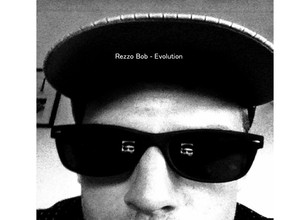 Rezzo Bob- Evolution