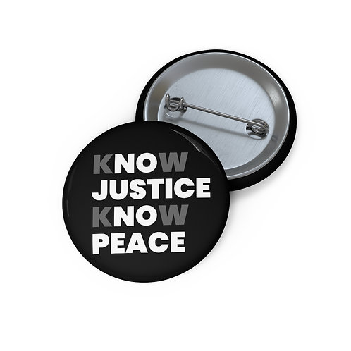 Know Justice, Know Peace Classic Pin Buttons
