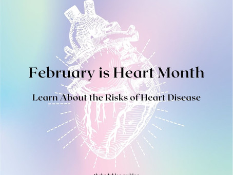 February is Heart Month. Learn About the Risks of Heart Disease.