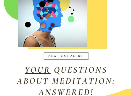 Your Questions about Meditation: Answered!
