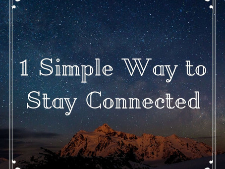 One Simple Way to Stay Connected