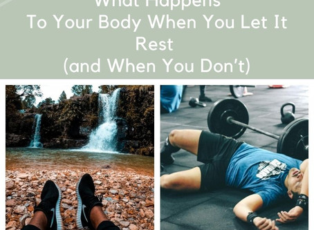 What Happens To Your Body When You Let It Rest (and When You Don't).