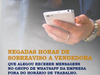 Negadas horas de sobreaviso a vendedora que alegou receber mensagens no grupo de WhatsApp da empresa