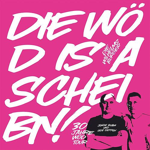 Die Wöd is a Scheibn
