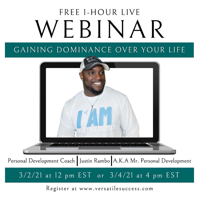 Gain Dominance Over Your Life Webinar