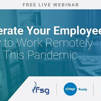 Accelerate Your Employee's Ability to Work Remotely During This Pandemic - On Demand