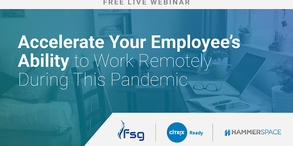 Accelerate Your Employee's Ability To Work Remotely During This Pandemic
