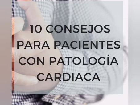 10 consejos para pacientes con patología cardíaca