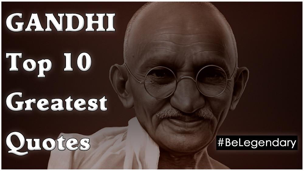 Top 10 Greatest Quotes By Mahatma Gandhi   Motivational Quotes   Be Legendary   Mario Cottman