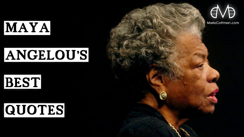 The Best Maya Angelou Quotes   Be Legendary   Mario Cottman