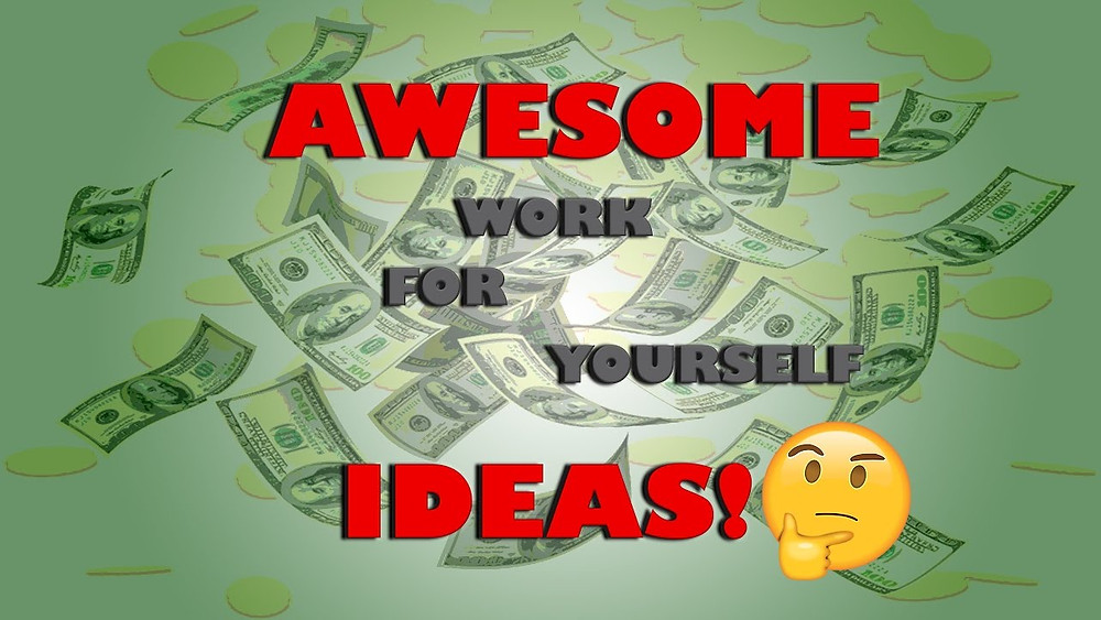 Work For Yourself Ideas