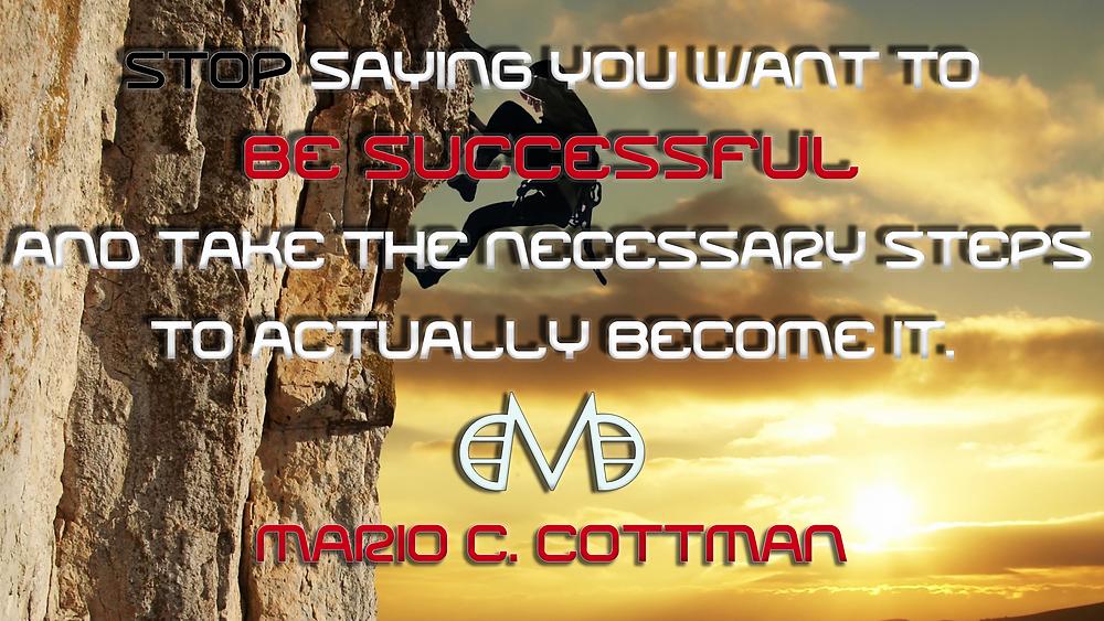 Mario Cottman be Successful