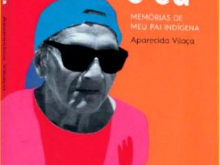 """Sobre """"Paletó e eu: memórias de meu pai indígena"""", livro de Aparecida Vilaça"""