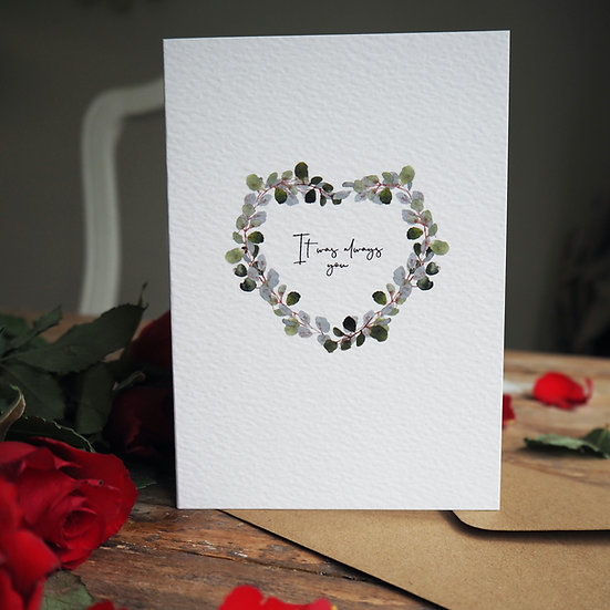 'It was always you' A6 Card