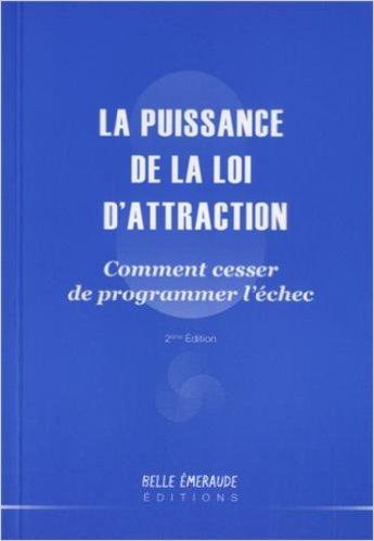 LA PUISSANCE DE LA LOI D'ATTRACTION