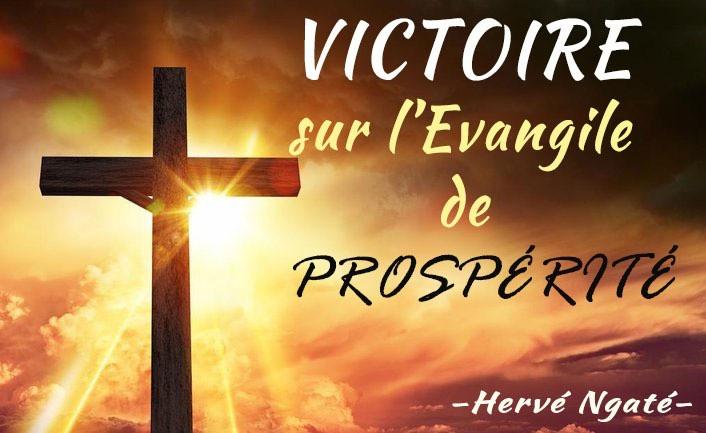 Victoire sur l'Evangile de Prospérité. Hervé Ngaté
