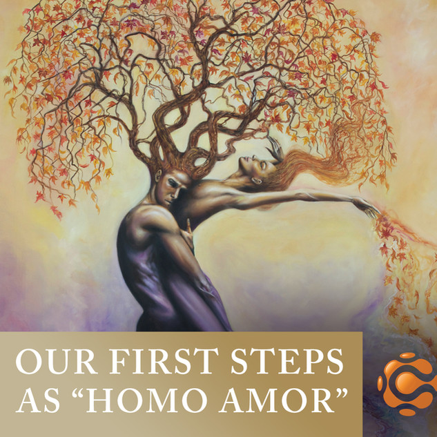 "Our First Steps As ""Homo Amor"""