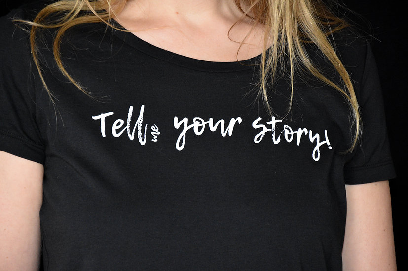 T-SHIRT TELL ME YOUR STORY