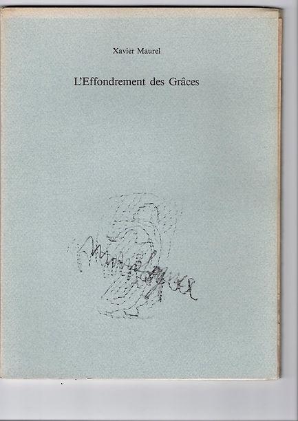 Couverture de L'Effondrement des grâces de Xavier Maurel, paru en 1989 aux éditions Monologue.
