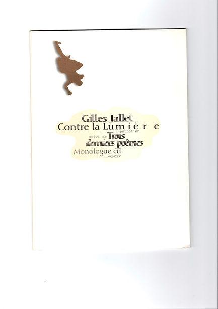 Couverture de l'édition originale de Contre la lumière, entretien de Gilles Jallet, paru en 1995 aux éditions Monologue.