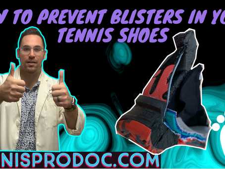 Preventing Blisters in your Tennis Shoes.