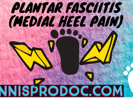 Plantar Fasciitis (Medial heel pain)