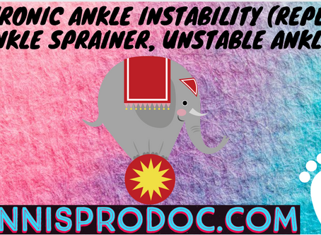 Chronic Ankle Instability (Repeat Ankle Sprainer, Unstable Ankle)