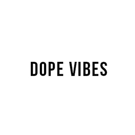 Dope VIBES