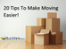 20 Tips To Make Moving Easier...