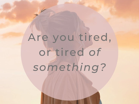 Are You Tired? Or Are You Tired Of Something? Find Relief With Advice From Cheri Timmons