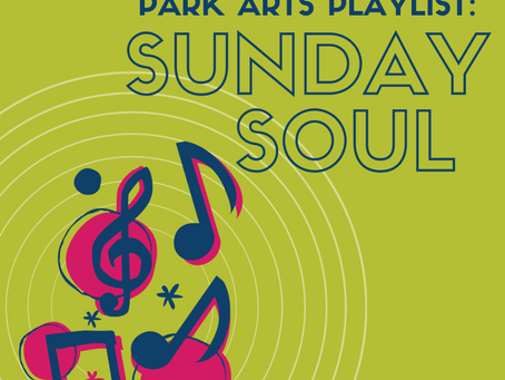 Park Arts Playlist: Sunday Soul
