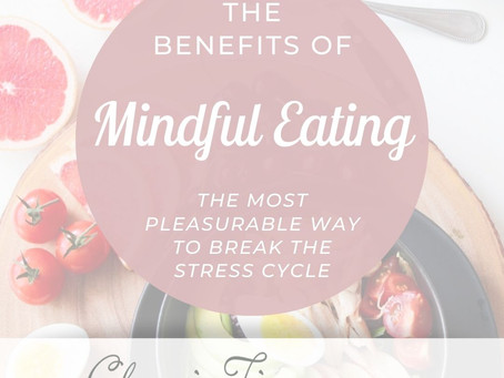 Mindful Eating: Breaking the Stress Cycle