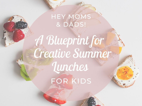 A Blueprint For Creative Summer Lunches