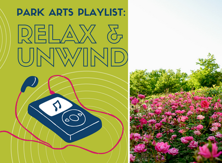 Park Arts Playlist: Relax & Unwind