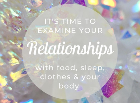 It's Time To Examine Your Relationships With Food, Sleep, And Your Body